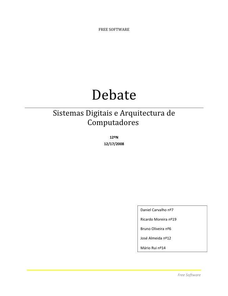 FREE SOFTWARE                Debate Sistemas Digitais e Arquitectura de          Computadores                  12ºN       ...