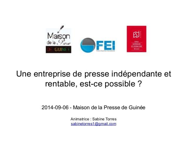 Une entreprise de presse indépendante et  rentable, est-ce possible ?  2014-09-06 - Maison de la Presse de Guinée  Animatr...