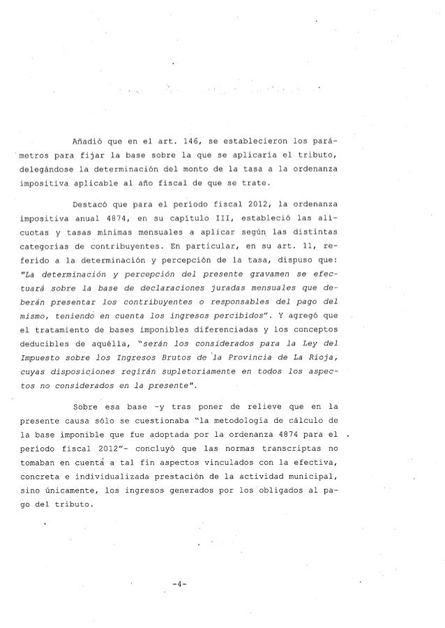 Añadió que en el arto 146, se establecieron los pará- metros para fijar la base sobre la que se aplicaría el tributo, dele...