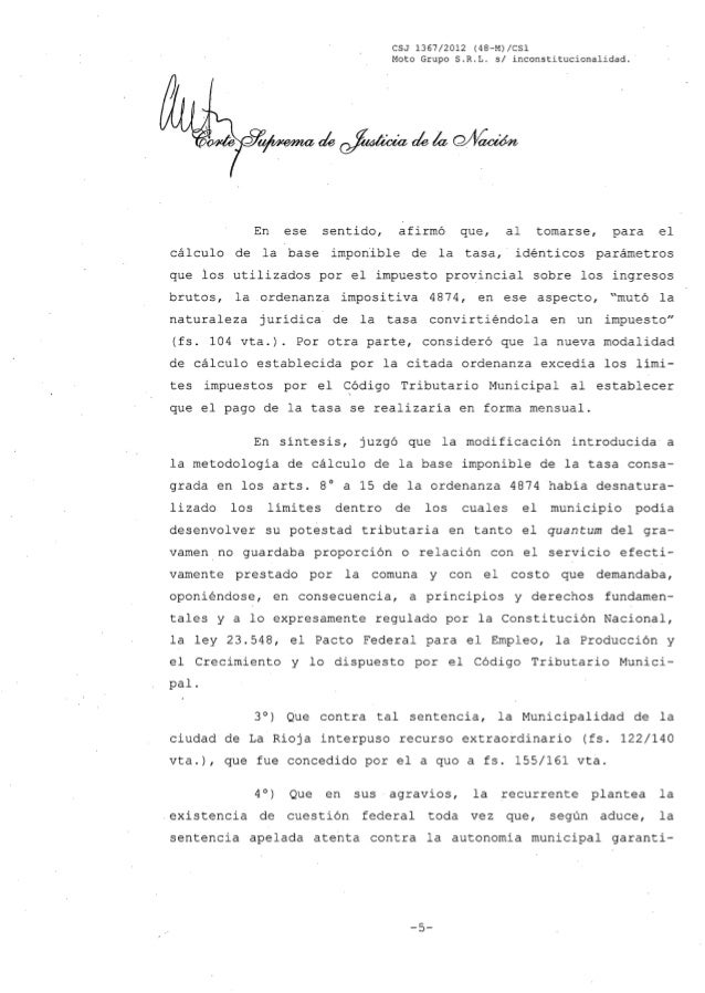 CSJ 1367/2012 (48-M)/CS1 Moto Grupo S.R.L. s/ inconstitucionalidad. En ese sentido, afirmó que, al tomarse, para el cálcul...