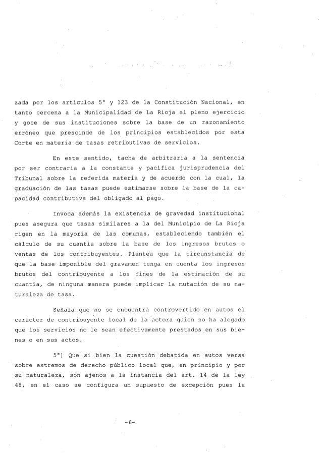 zada por los artículos 5° y 123 de la Constitución Nacional, en tanto cercena a la Municipalidad de La Rioja el pleno ejer...