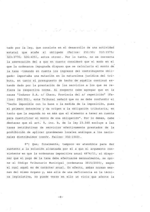 tado por la ley, que consiste en el desarrollo de una actividad estatal que atañe al obligado (Fallos: 251:50; 312:1575; 3...