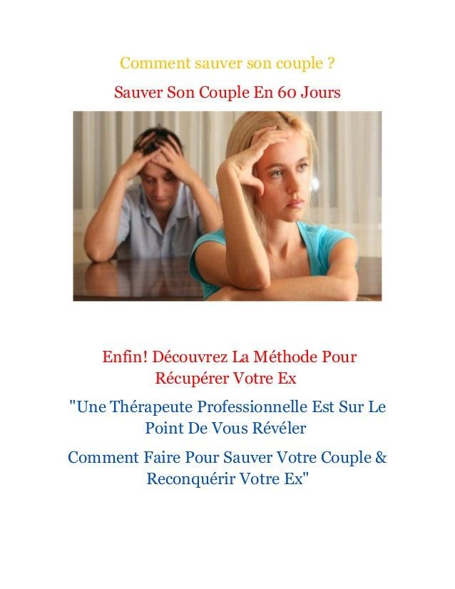 """Comment sauver son couple ? Sauver Son Couple En 60 Jours Enfin! Découvrez La Méthode Pour Récupérer Votre Ex """"Une Thérape..."""