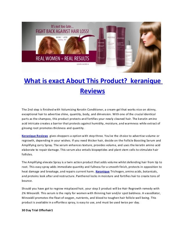What is exact About This Product? keranique Reviews The 2nd step is finished with Volumizing Keratin Conditioner, a cream-...