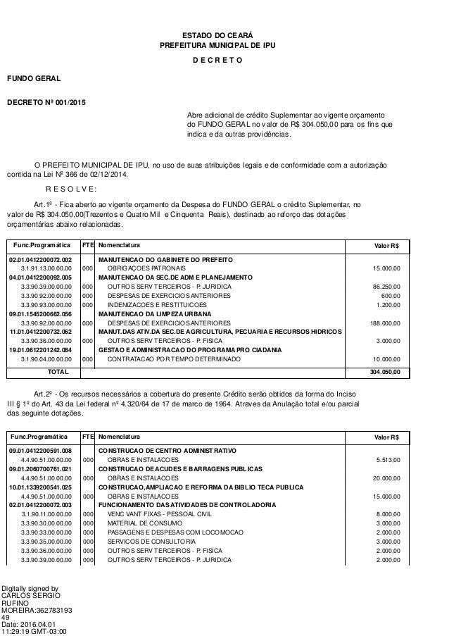 PREFEITURA MUNICIPAL DE IPU ESTADO DO CEARÁ D E C R E T O FUNDO GERAL DECRETO Nº 001/2015 Abre adicional de crédito Suplem...