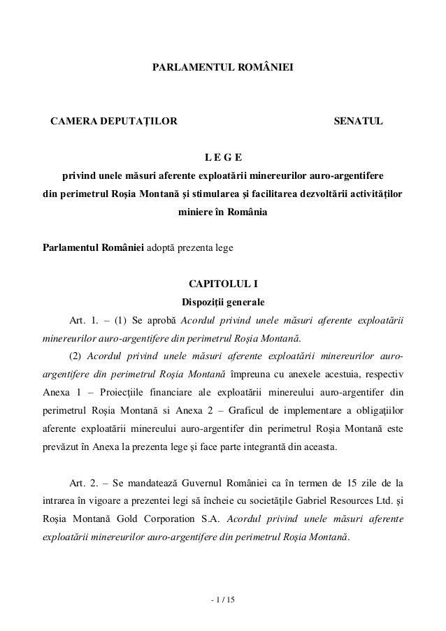 - 1 / 15 PARLAMENTUL ROMÂNIEI CAMERA DEPUTAŢILOR SENATUL L E G E privind unele măsuri aferente exploatării minereurilor au...