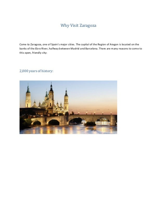 Why Visit Zaragoza Come to Zaragoza, one of Spain's major cities. The capital of the Region of Aragon is located on the ba...