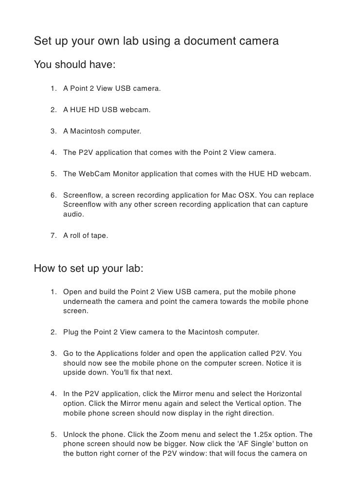 Set up your own lab using a document cameraYou should have:   1. A Point 2 View USB camera.   2. A HUE HD USB webcam.   3....