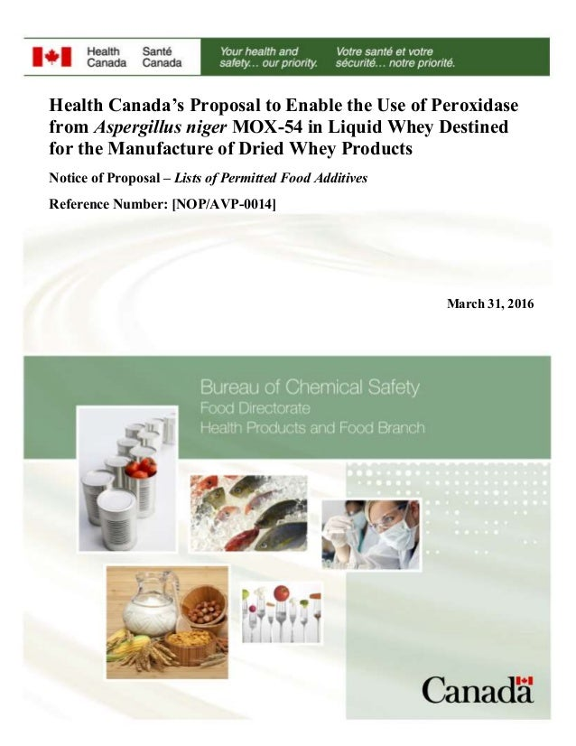 Health Canada's Proposal to Enable the Use of Peroxidase from Aspergillus niger MOX-54 in Liquid Whey Destined for the Man...