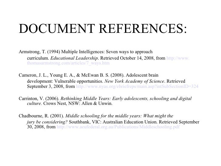 DOCUMENT REFERENCES: <ul><li>Armstrong, T. (1994) Multiple Intelligences: Seven ways to approach  </li></ul><ul><li>curric...