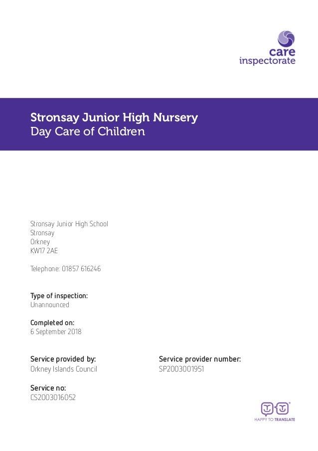 Stronsay Junior High Nursery Day Care of Children Stronsay Junior High School Stronsay Orkney KW17 2AE Telephone: 01857 61...