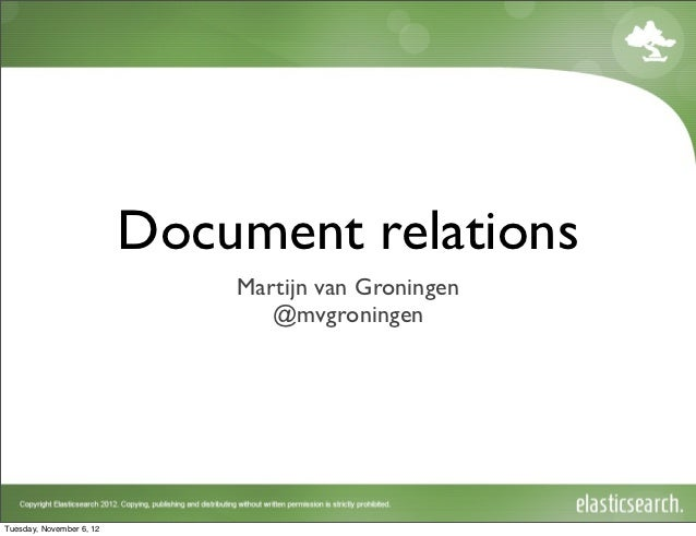 Document relations                              Martijn van Groningen                                 @mvgroningenTuesday,...