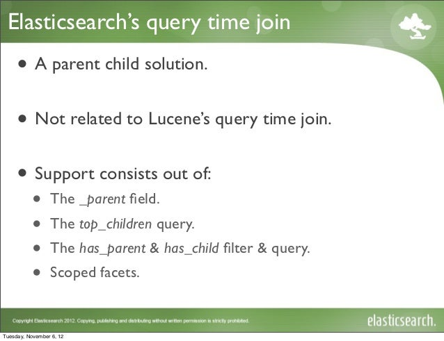 Elasticsearch's query time join •