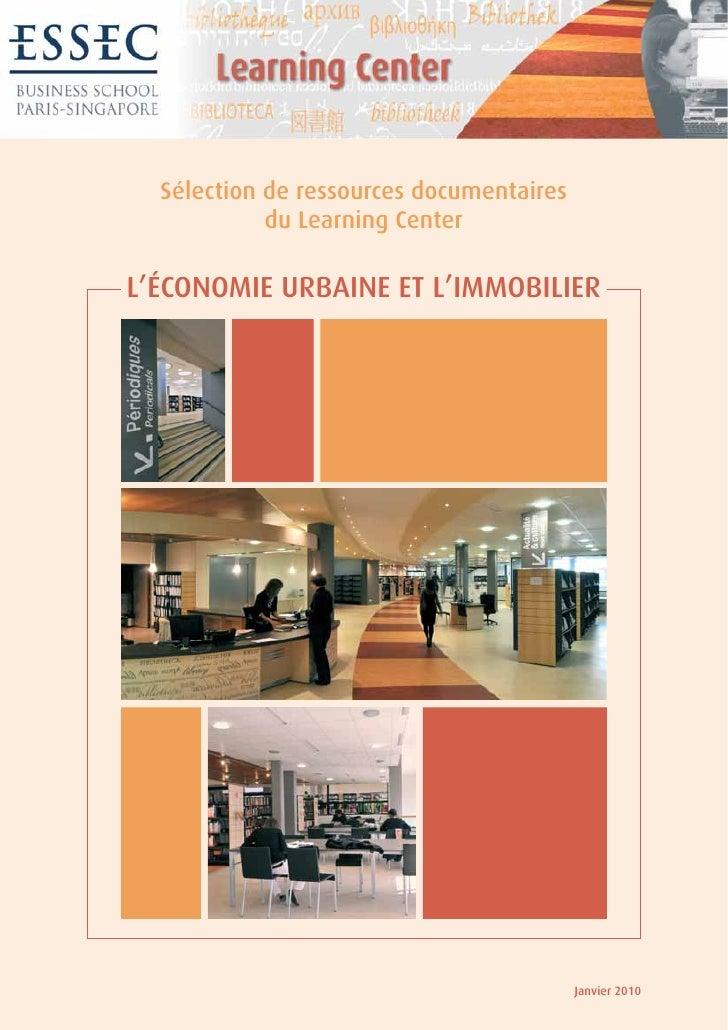 Sélection de ressources documentaires             du Learning Center  L'ÉCONOMIE URBAINE ET L'IMMOBILIER                  ...