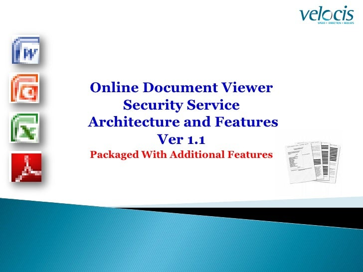 Online Document Viewer     Security Service Architecture and Features          Ver 1.1 Packaged With Additional Features