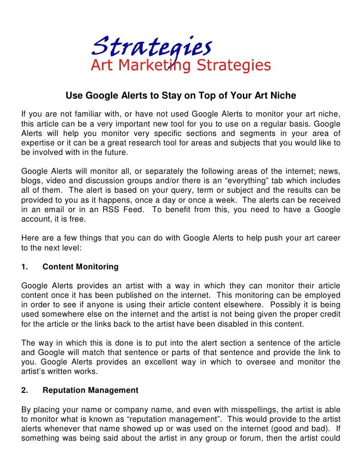 Use Google Alerts to Stay on Top of Your Art Niche If you are not familiar with, or have not used Google Alerts to monitor...