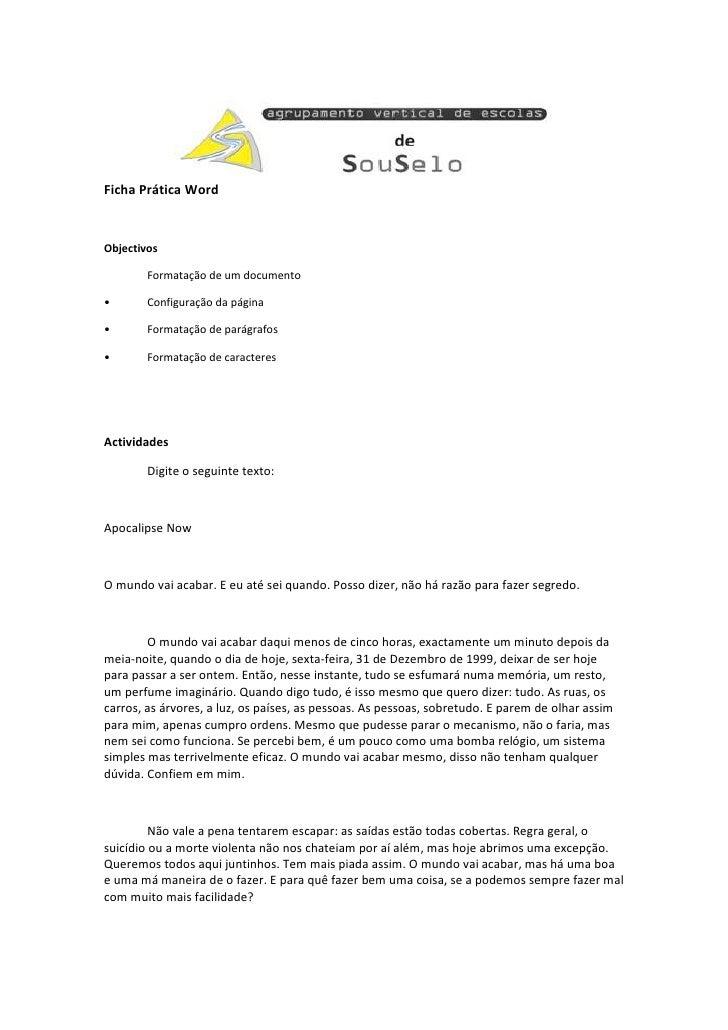 Ficha Prática Word   Objectivos          Formatação de um documento  •       Configuração da página  •       Formatação de...