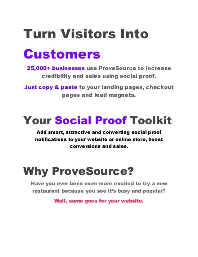 Turn Visitors Into Customers 25,000+ businesses use ProveSource to increase credibility and sales using social proof. Just...