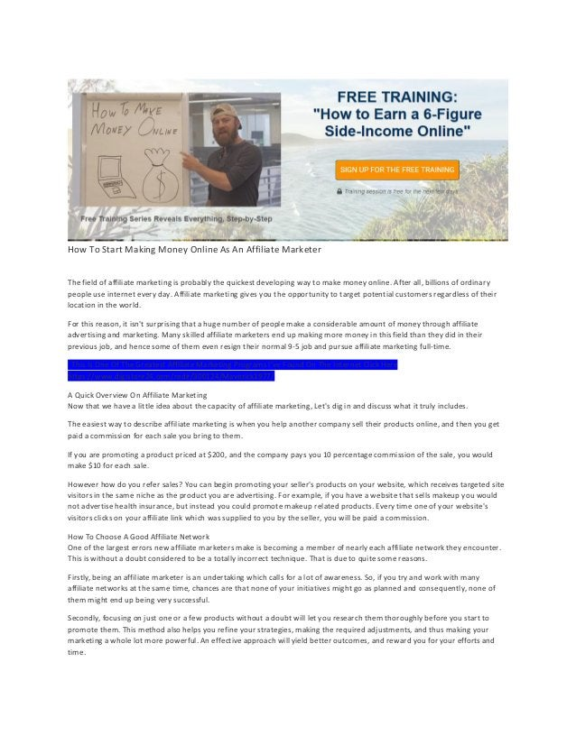 How To Start Making Money Online As An Affiliate Marketer The field of affiliate marketing is probably the quickest develo...