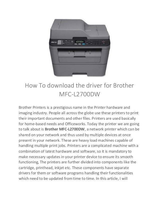Brother mfc-l2700dw driver downloads and setup windows, mac, linux.