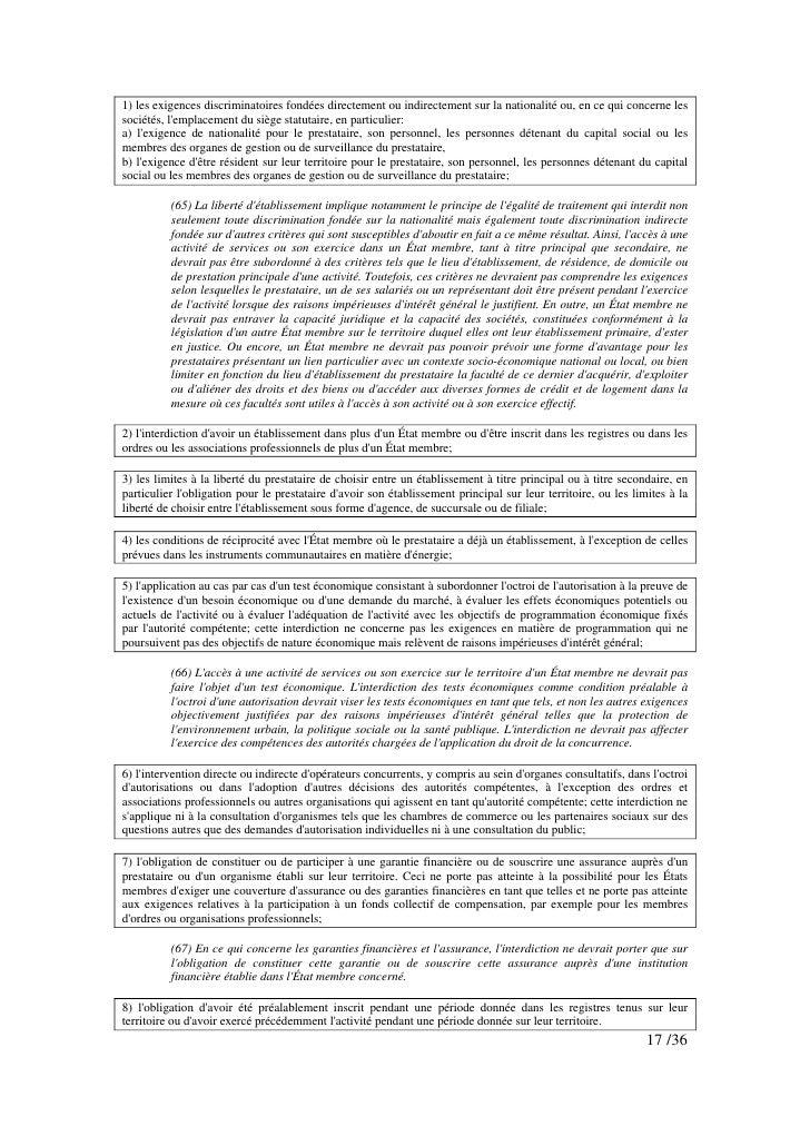1) les exigences discriminatoires fondées directement ou indirectement sur la nationalité ou, en ce qui concerne les socié...