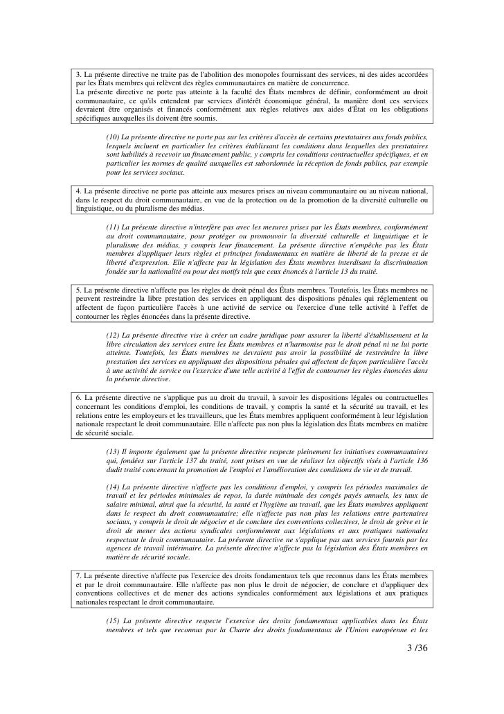 3. La présente directive ne traite pas de l'abolition des monopoles fournissant des services, ni des aides accordées par l...