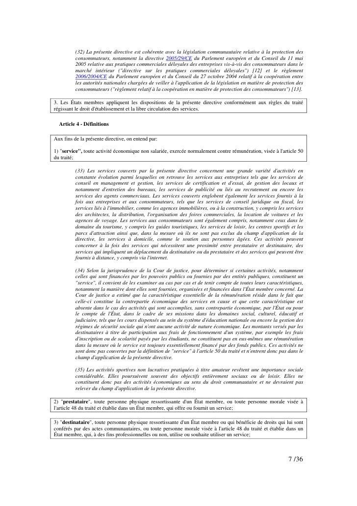 (32) La présente directive est cohérente avec la législation communautaire relative à la protection des           consomma...