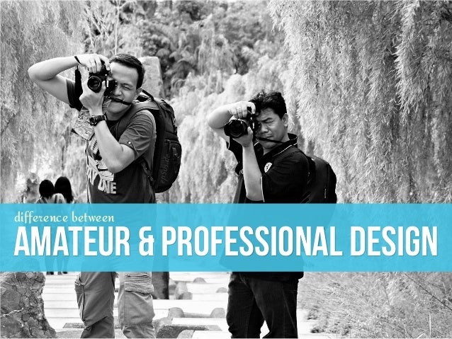 AMATEUR & PROFESSIONAL DESIGN difference between
