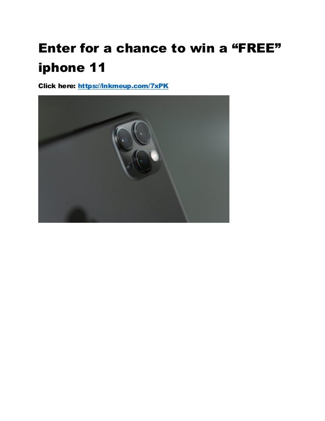 """Enter for a chance to win a """"FREE"""" iphone 11 Click here: https://lnkmeup.com/7xPK"""