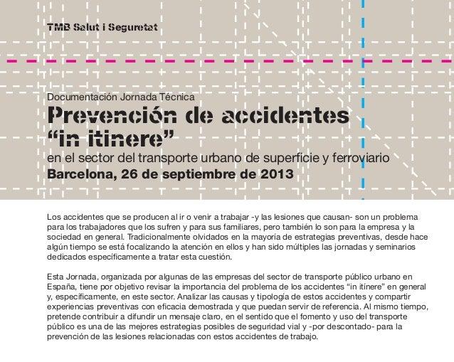 "TMB Salut i Seguretat      Documentación Jornada Técnica  Prevención de accidentes  ""in itinere""  en el sector del tra..."