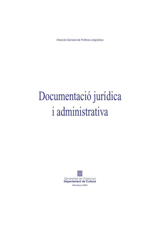 Direcció General de Política Lingüística Documentació jurídica i administrativa Barcelona 2002