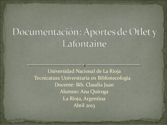 Universidad Nacional de La RiojaTecnicatura Universitaria en Bibliotecología         Docente: Bib. Claudia Juan           ...
