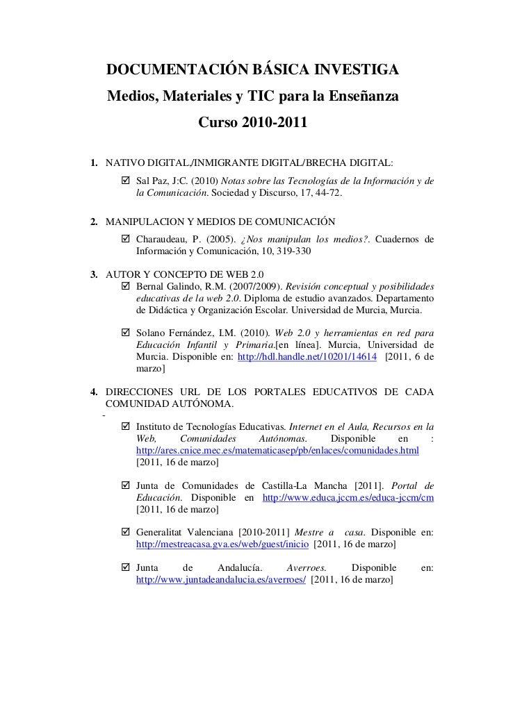 DOCUMENTACIÓN BÁSICA INVESTIGA   Medios, Materiales y TIC para la Enseñanza                         Curso 2010-20111. NATI...