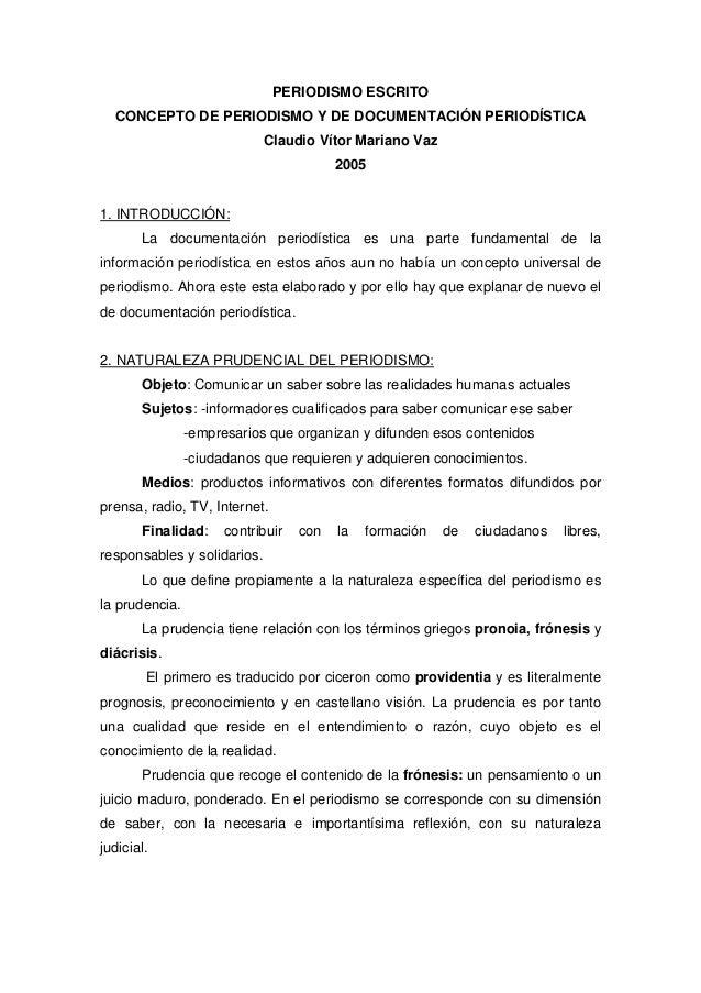 PERIODISMO ESCRITO CONCEPTO DE PERIODISMO Y DE DOCUMENTACIÓN PERIODÍSTICA Claudio Vítor Mariano Vaz 2005 1. INTRODUCCIÓN: ...