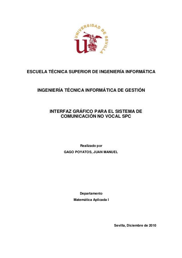 ESCUELA TÉCNICA SUPERIOR DE INGENIERÍA INFORMÁTICA    INGENIERÍA TÉCNICA INFORMÁTICA DE GESTIÓN        INTERFAZ GRÁFICO PA...