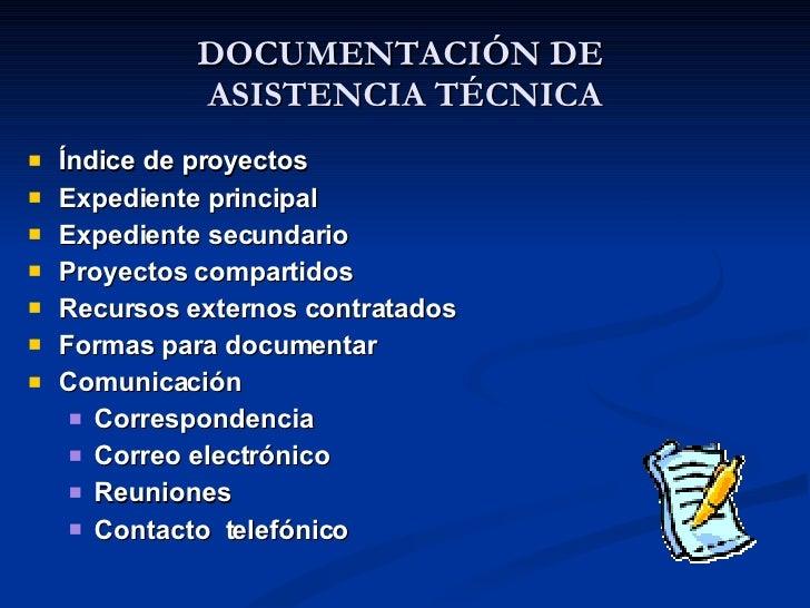 DOCUMENTACIÓN DE  ASISTENCIA TÉCNICA <ul><li>Índice de proyectos </li></ul><ul><li>Expediente principal </li></ul><ul><li>...
