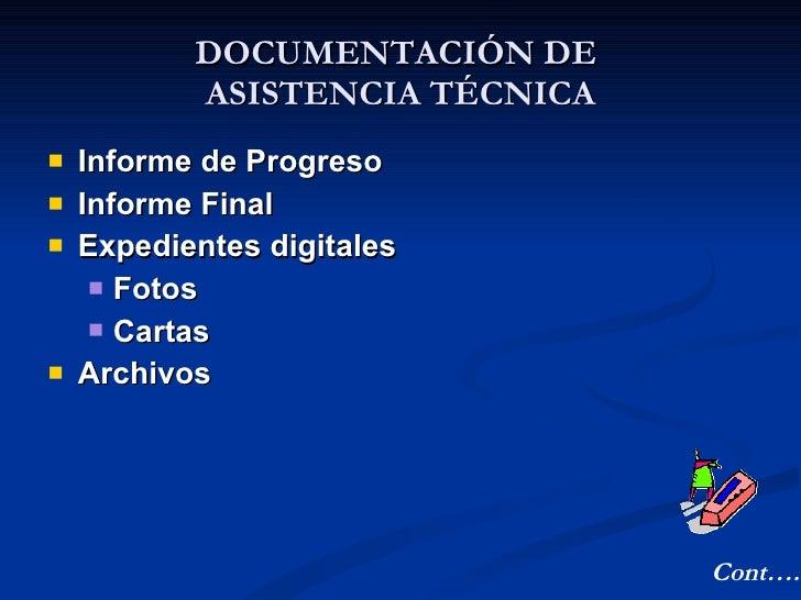 <ul><li>Informe de Progreso </li></ul><ul><li>Informe Final </li></ul><ul><li>Expedientes digitales </li></ul><ul><ul><li>...
