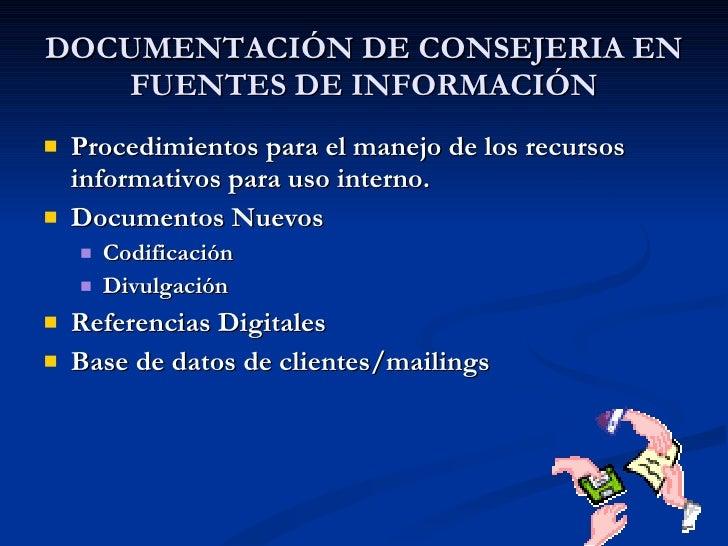 <ul><li>Procedimientos para el manejo de los recursos informativos para uso interno. </li></ul><ul><li>Documentos Nuevos <...