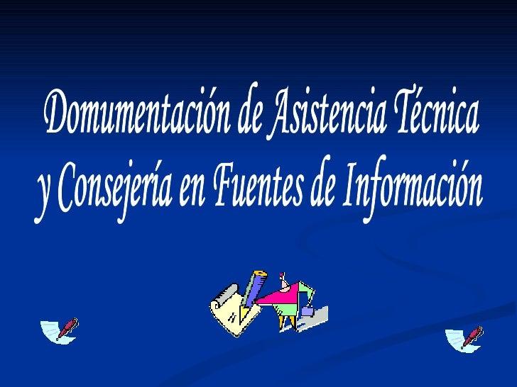 Domumentación de Asistencia Técnica  y Consejería en Fuentes de Información