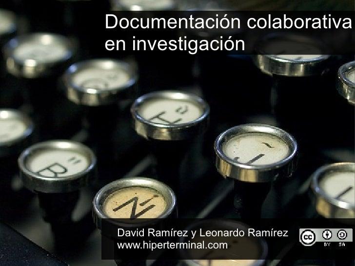 Documentación colaborativaen investigación David Ramírez y Leonardo Ramírez www.hiperterminal.com