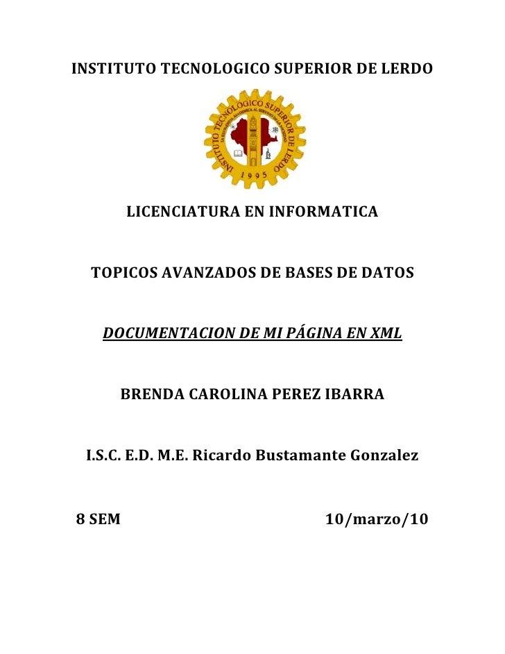 INSTITUTO TECNOLOGICO SUPERIOR DE LERDO<br />LICENCIATURA EN INFORMATICA<br />TOPICOS AVANZADOS DE BASES DE DATOS<br />DOC...
