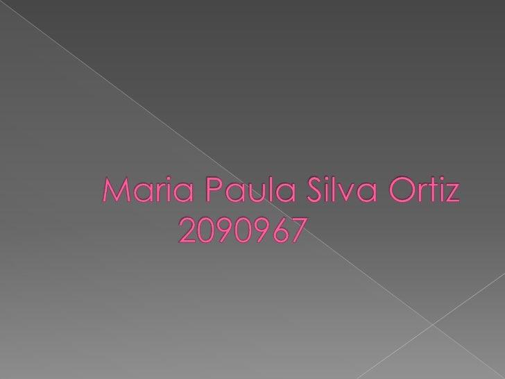 Maria Paula Silva Ortiz2090967<br />