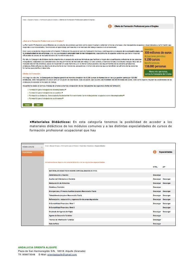•Materiales Didácticos: En esta categoría tenemos la posibilidad de acceder a los          materiales didácticos de los mó...