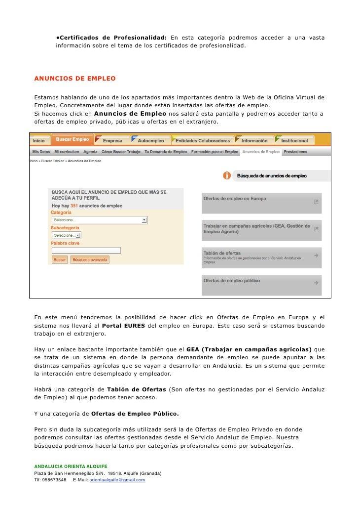 •Certificados de Profesionalidad: En esta categoría podremos acceder a una vasta          información sobre el tema de los...