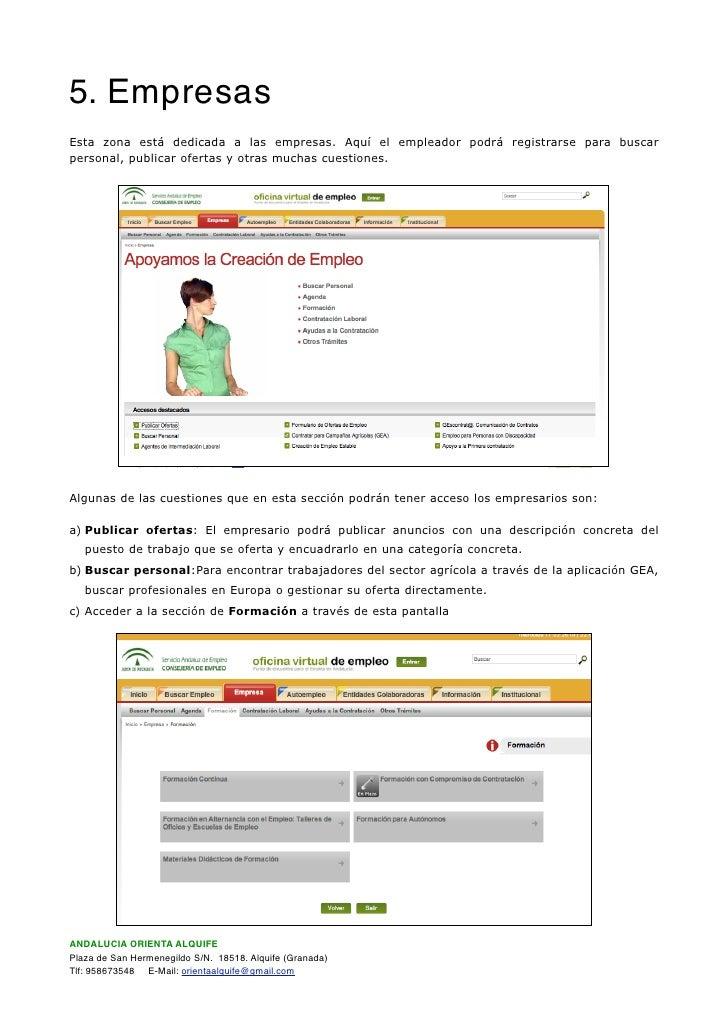 5. Empresas Esta zona está dedicada a las empresas. Aquí el empleador podrá registrarse para buscar personal, publicar ofe...