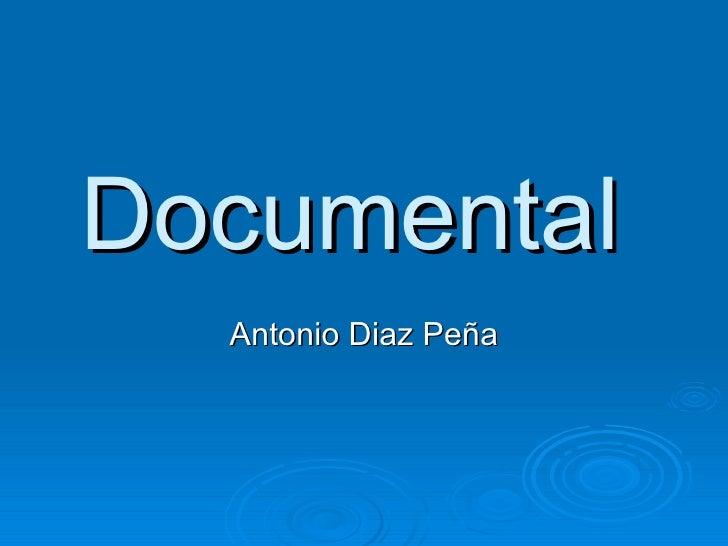 Documental  Antonio Diaz Peña