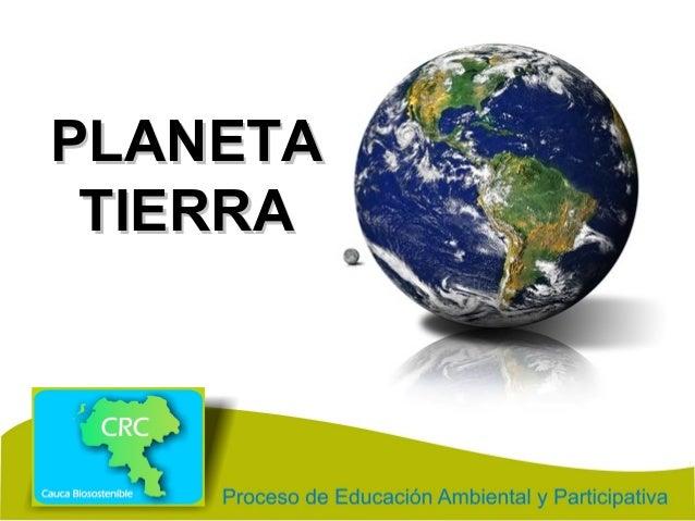 PLANETAPLANETA TIERRATIERRA