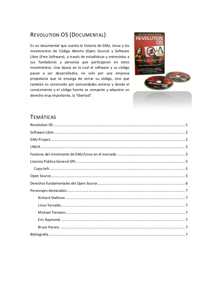 REVOLUTION OS (DOCUMENTAL)Es un documental que cuenta la historia de GNU, Linux y losmovimientos de Código Abierto (Open S...