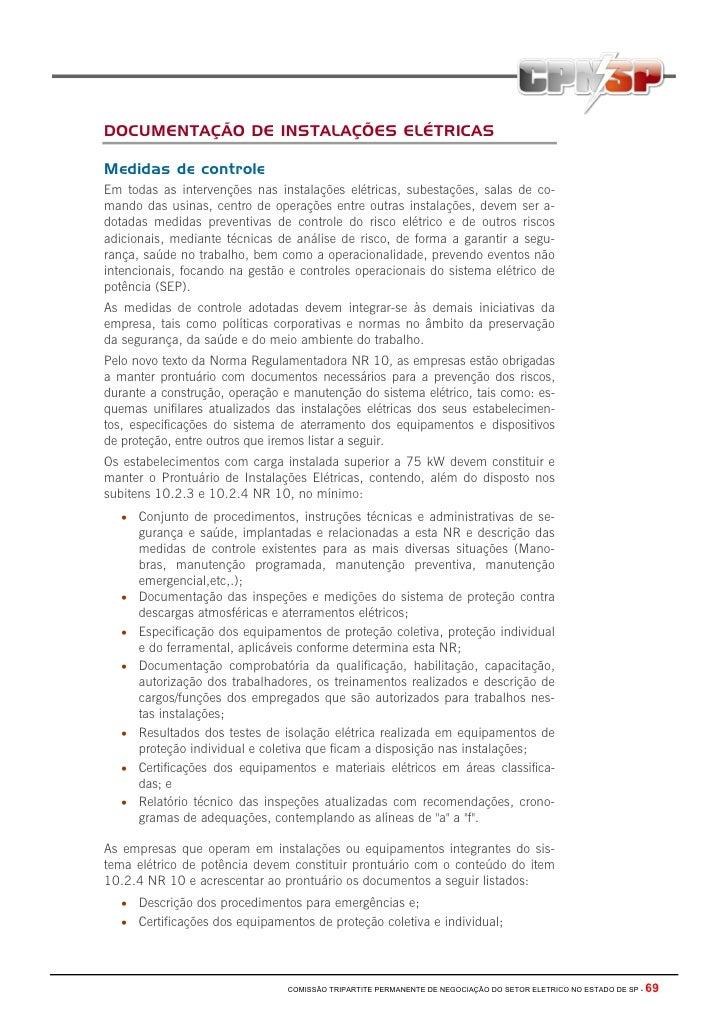 DOCUMENTAÇÃO DE INSTALAÇÕES ELÉTRICAS  Medidas de controle Em todas as intervenções nas instalações elétricas, subestações...