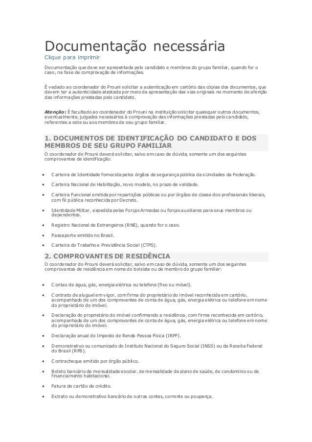 Documentação necessária Clique para imprimir Documentação que deve ser apresentada pelo candidato e membros do grupo famil...